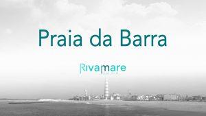 Rivamare - Beach House, Praia da Barra | imofixa - investimentos imobiliários